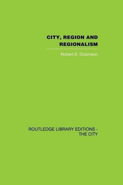City, Region and Regionalism: A Geographical Contribution to Human Ecology