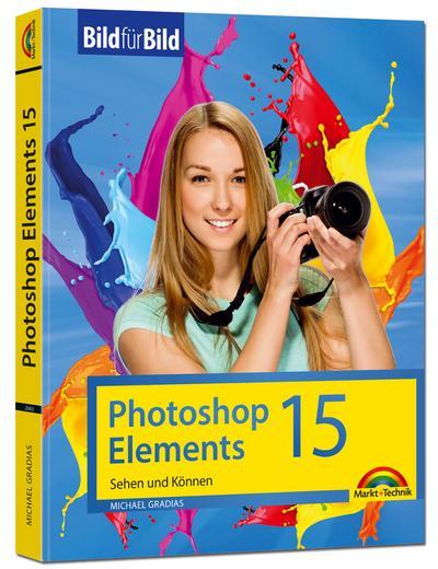 Photoshop Elements 15 - Bild für Bild erklärt