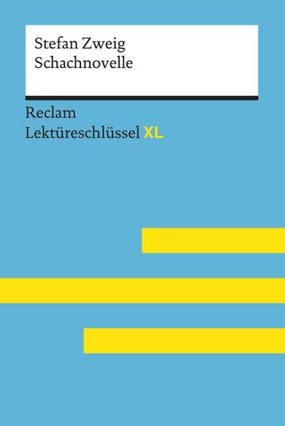 Schachnovelle von Stefan Zweig: Lektüreschlüssel mit Inhaltsangabe, Interpretation, Prüfungsaufgaben mit Lösungen, Lernglossar. (Reclam Lektüreschlüssel XL)