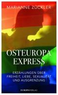 Osteuropaexpress; Erzählungen über Freiheit,  ...
