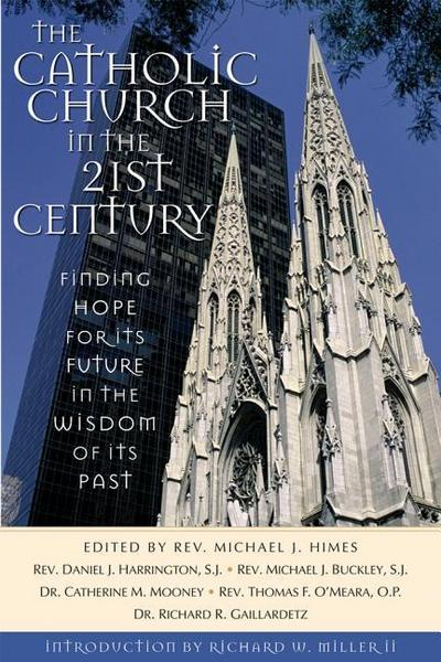 The Catholic Church in the Twenty-First Century: Finding Hope for Its Future in the Wisdom of Its Past