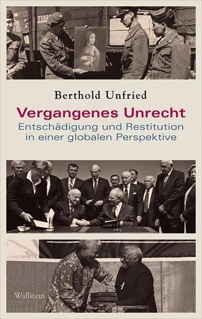 Vergangenes Unrecht: Entschädigung und Restitution in einer globalen Perspektive