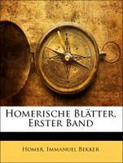 Homerische Blätter, Erster Band