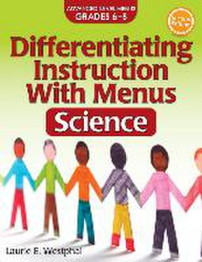 Differentiating Instruction with Menus: Science (Grades 6-8)