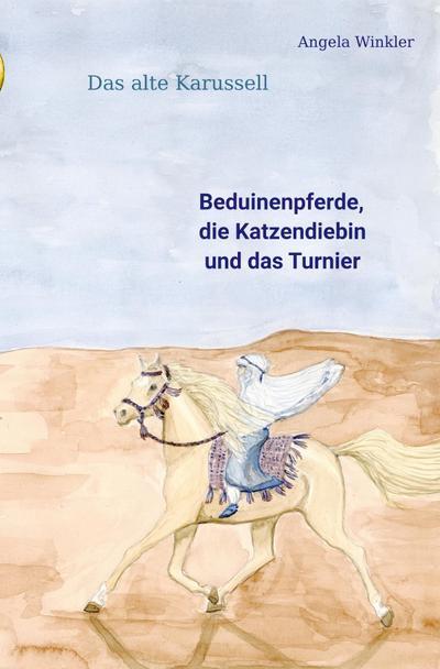 Beduinenpferde, die Katzendiebin und das Turnier