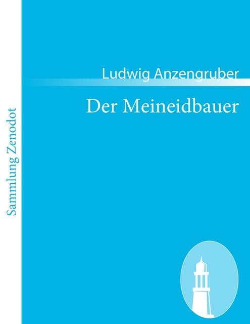 Der Meineidbauer Anzengruber Ludwig