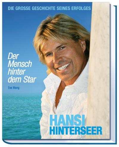 Hansi Hinterseer - der Mensch hinter dem Star; Die grosse Geschichte seines Erfolges   ; Deutsch; durchg. farb. Fotos -