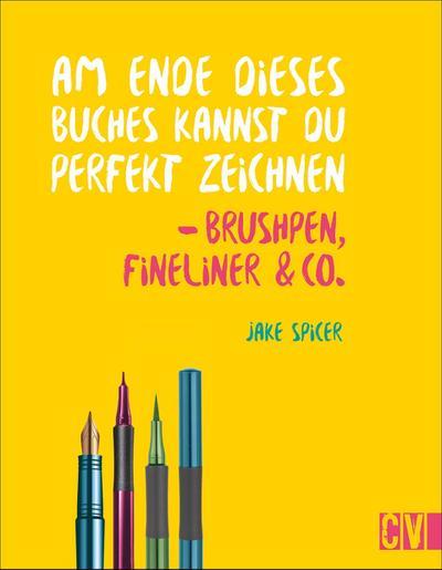 Am Ende dieses Buches kannst du perfekt zeichnen - Brushpen, Fineliner & Co.
