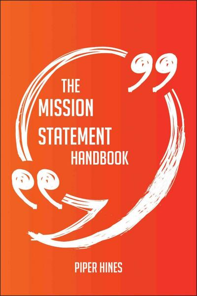 The Mission Statement Handbook - Everything You Need To Know About Mission Statement