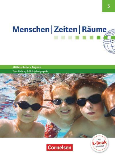 Menschen Zeiten Räume - Arbeitsbuch für Geschichte/Politik/Geographie Mittelschule Bayern - Neubearbeitung