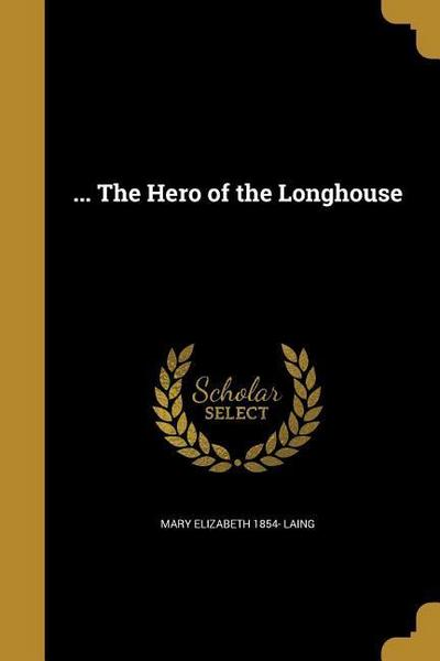 HERO OF THE LONGHOUSE