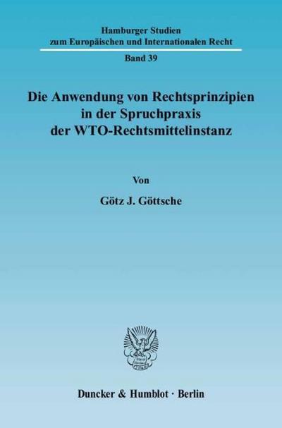 Die Anwendung von Rechtsprinzipien in der Spruchpraxis der WTO-Rechtsmittelinstanz