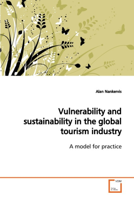 Vulnerability and sustainability in the global tourism indus ... 9783639156188