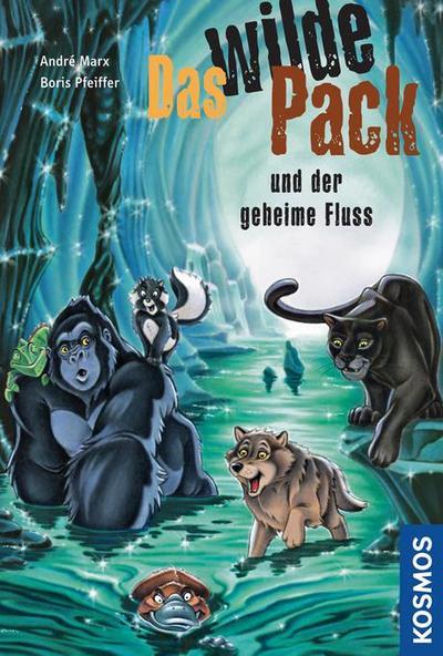 Das wilde Pack 03. Das wilde Pack und der geheime Fluss