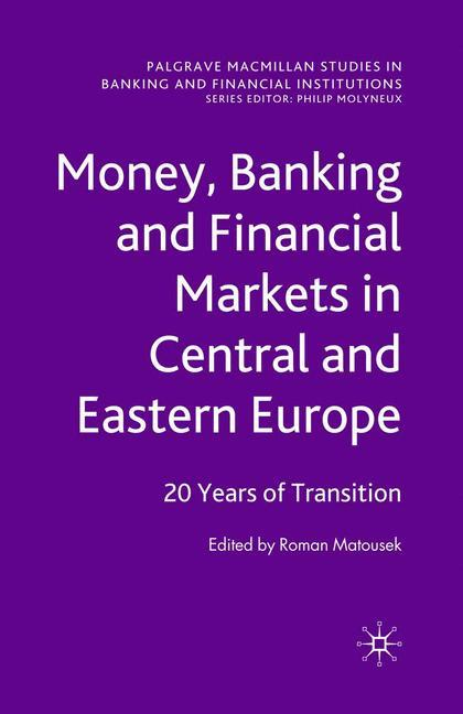 Money, Banking and Financial Markets in Central and Eastern Europe R. Matou ...