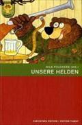 Unsere Helden. Kunst und Komik im Kinderbuch