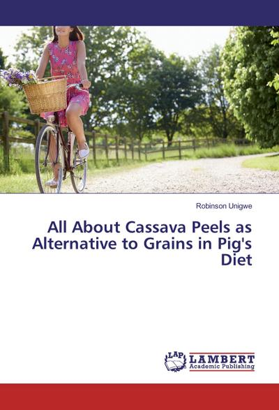 All About Cassava Peels as Alternative to Grains in Pig's Diet