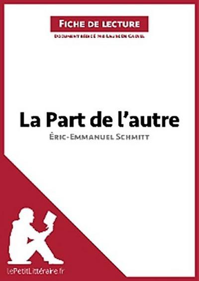 La Part de l'autre d'Éric-Emmanuel Schmitt (Fiche de lecture)