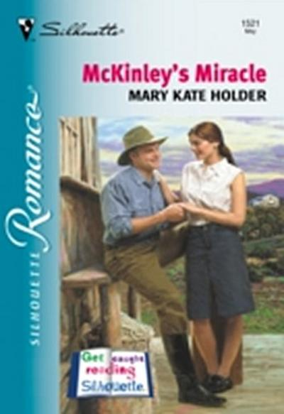 Mckinley's Miracle (Mills & Boon Silhouette)