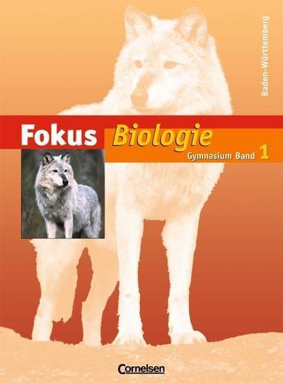 Fokus Biologie - Gymnasium Baden-Württemberg: Band 1 - Schülerbuch