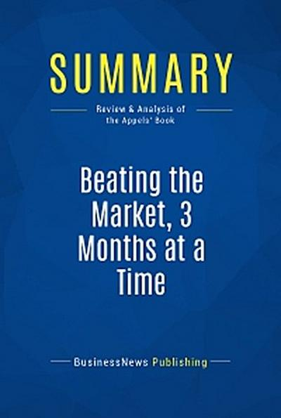 Summary: Beating the Market, 3 Months at a Time