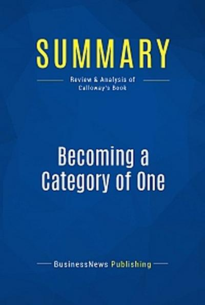 Summary: Becoming a Category of One