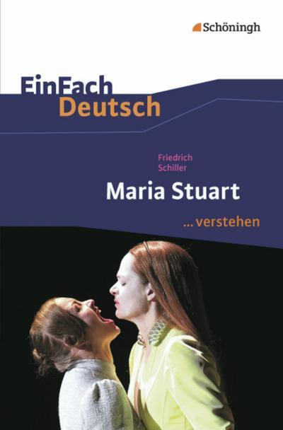 Maria Stuart. EinFach Deutsch ...verstehen
