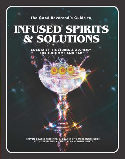 The Good Reverend's Guide to Infused Spirits