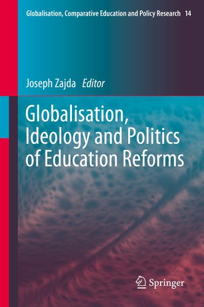 Globalisation, Ideology and Politics of Education Reforms