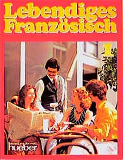 Lebendiges Französisch, Bd.1, Lehrbuch