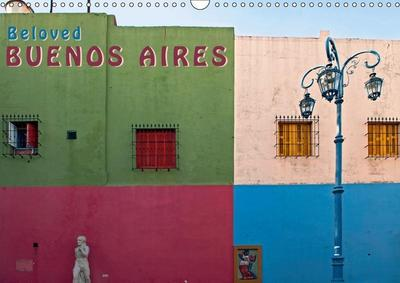 Beloved Buenos Aires (Wall Calendar 2019 DIN A3 Landscape)
