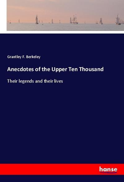 Anecdotes of the Upper Ten Thousand