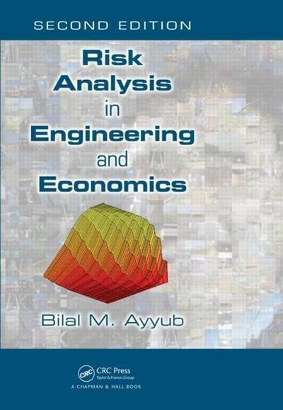 Risk Analysis in Engineering and Economics, Second Edition