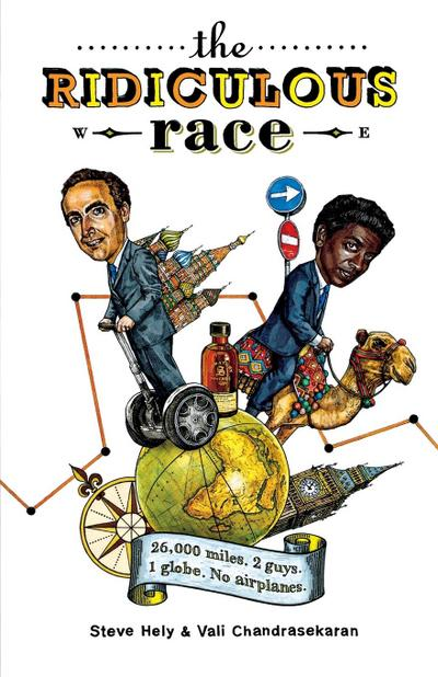 The Ridiculous Race: 26,000 Miles, 2 Guys, 1 Globe, No Airplanes - Henry Holt - Taschenbuch, , Steve Hely, Vali Chandrasekaran, 26000 Miles. 2 Guys. 1 Globe. No Airplanes, 26000 Miles. 2 Guys. 1 Globe. No Airplanes