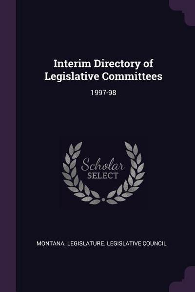 Interim Directory of Legislative Committees: 1997-98