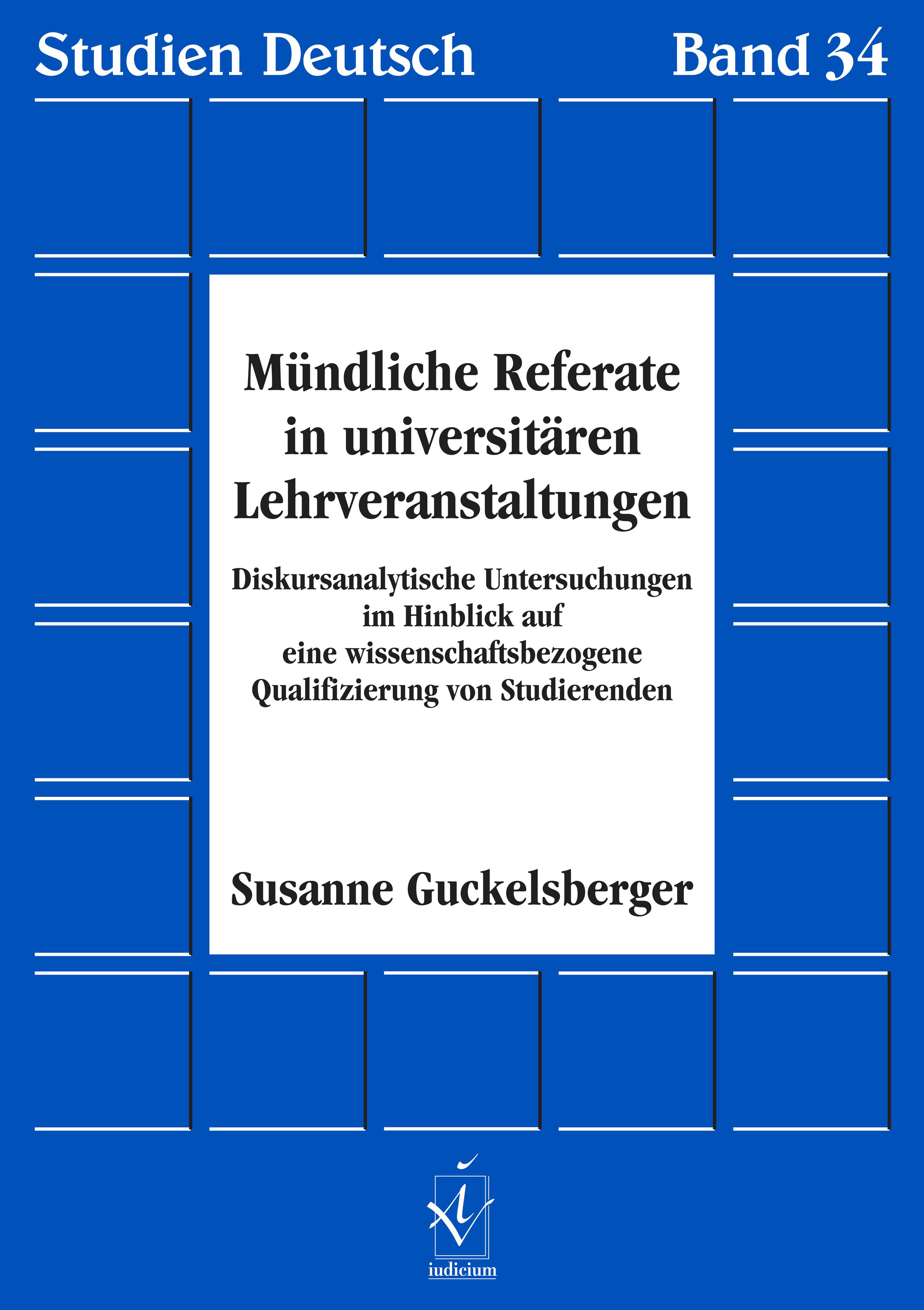 Mündliche Referate in universitären Lehrveranstaltungen Susanne Guckelsberg ...