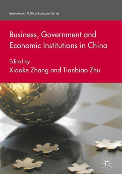Business, Government and Economic Institutions in China