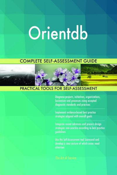 Orientdb Complete Self-Assessment Guide
