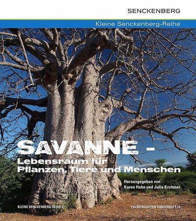 Savanne - Lebensraum für Pflanzen, Tiere und Menschen