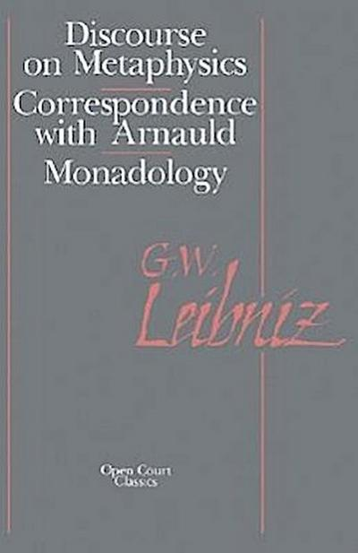 The Discourse on Metaphysics: Correspondence with Arnauld/Monadology
