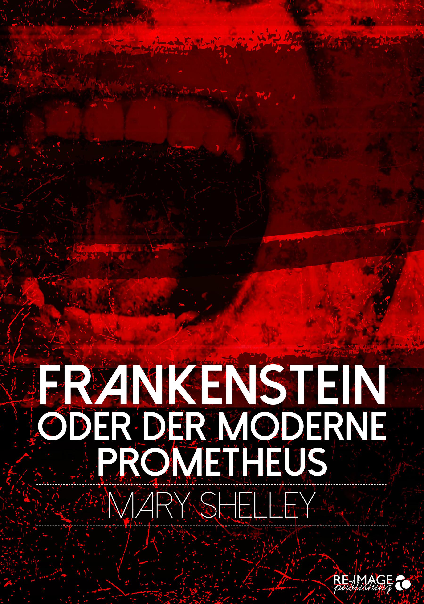 Frankenstein oder der moderne Prometheus ~ Mary Shelley ~  9783936137910