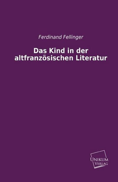 Das Kind in der altfranzösischen Literatur