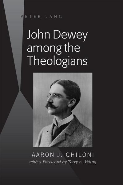 John Dewey among the Theologians