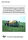 Verfahrensoptimierung und -vergleiche zur Ausbringung von Flüssigmist unter bundesdeutschen Rahmenbedingungen