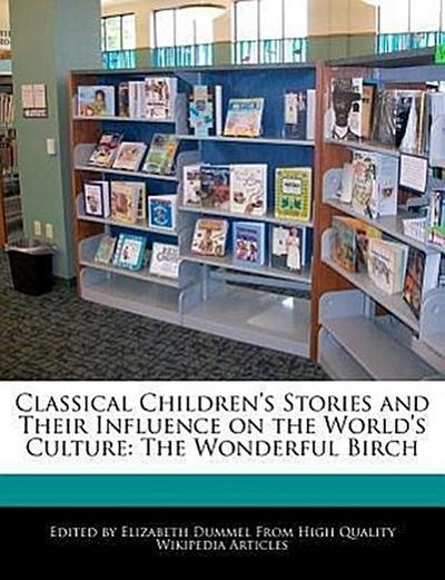 Classical Children's Stories and Their Influence on the World's Culture: The Wonderful Birch