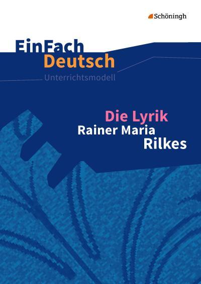 Die Lyrik Rainer Maria Rilkes