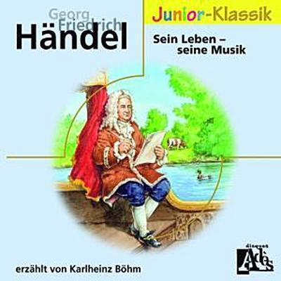 Georg Friedrich Händel. Sein Leben - seine Musik