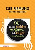 Zur Firmung - Taschenspiegel; VE 5 Exemplare; Deutsch; Spiegelrückseite farbig bedruckt