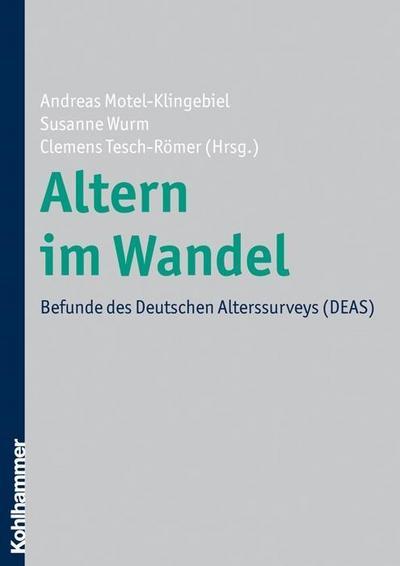 Altern im Wandel: Befunde des Deutschen Alterssurveys (DEAS)