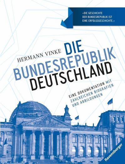 Die Bundesrepublik Deutschland; Eine Dokumentation mit zahlreichen Biografien und Abbildungen   ; Deutsch; durchg. farb. u. schw.-w. Fotos -